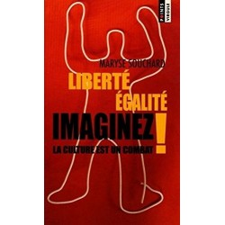 LIBERTE EGALITE IMAGINEZ,...